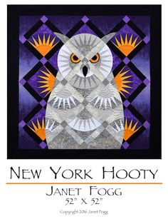 Janet Fogg New York Hootie - paper pieced owl quilt Paper Pieced Quilt Patterns, Baby Quilt Patterns, Modern Quilt Patterns, Owl Patterns, Paper Piecing, Applique Quilts, Owl Quilts, Bird Quilt, Animal Quilts