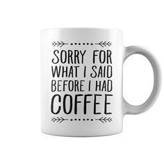 Sorry For What I Said Before I Had Coffee mug