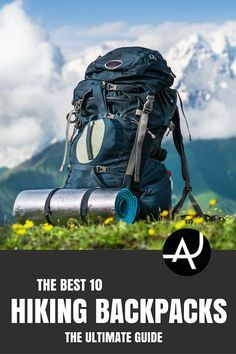 Top 10 Best Backpacks for Hiking of 2017 – Best Hiking Backpacks – Packing Tips For Backpacking – What To Pack For Hiking – Hiking Gear For Women, Men and Kids via @theadventurejunkies
