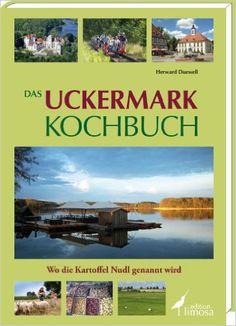 Das Uckermark Kochbuch: Wo die Kartoffel Nudl genannt wird: Amazon.de: Herward…
