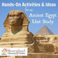 Hands-On Activities an Ideas for an Ancient Egypt Unit Study