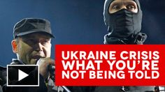 Ukraine Crisis - What Your Not Being Told.
