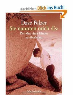 """Sie nannten mich """"Es"""": Der Mut eines Kindes zu überleben: Amazon.de: Dave J. Pelzer, Ulrike Ziegra: Bücher"""