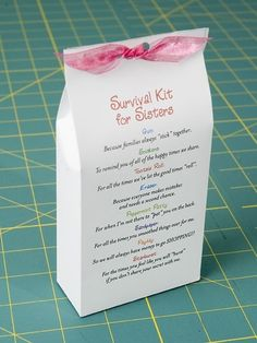 Sister Survival kit. This is such a cuteidea my daughter is making one for her sister. This homemade giftis a good idea for a birthday or christmas etc. It is sweet butalso maybe the strangest gift you will ever get given. The wholepoint of tis gift i