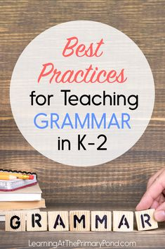 Best Practices for Teaching Grammar in K-2 - Learning at the Primary Pond