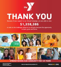 By giving to the Y's Annual Campaign, you help ensure that everyone in the community has access to vital programs and resources that support youth development, healthy living and social responsibility. Every day, the YMCA OF GREATER OKLAHOMA CITY works to support the people and neighborhoods that need it most by addressing community issues, such as school readiness, chronic diseases and food insecurity. Thank you for your financial support.