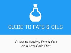 All you need to know about fat on a low-carb ketogenic diet