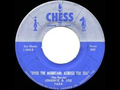 1957 HITS ARCHIVE: *Over The Mountain Across The Sea* - Johnnie & Joe - One of the better ones...YouTube