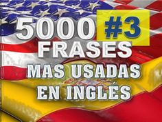 FRASES#3 INGLÉS ESPAÑOL- CON PRONUNCIACIÓN Y TRADUCCIÓN - INGLÉS AMERICANO