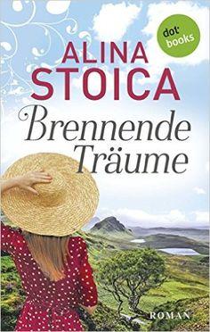 Brennende Träume: Roman eBook: Alina Stoica: Amazon.de: Kindle-Shop