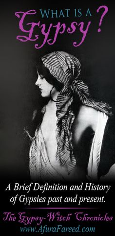 What is a #Gypsy? A brief history and definitions of gypsies past and present by OddSoul at www.AfuraFareed.com