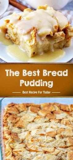 The Best Bread Pudding Best Dessert Recipes, No Bake Desserts, Healthy Desserts, Pie Recipes, Delicious Desserts, Chicken Recipes, Cooking Recipes, Yummy Food, Pudding Desserts