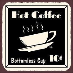i <3 Coffee...  Coffee Bottomless Vintage Metal Art Coffee Shop Diner Retro Tin Sign  VintageMetalArt.com
