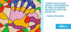 """""""Every child is an artist. The problem is how to remain an artist once we grow up."""" – Pablo Picasso #VirtualVoice #FLVS #Quotes"""