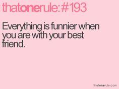 So true. In my case, it's  my cousin.