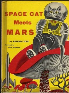 i heart space cat // Space Cat Meets Mars  illustrated by Paul Galdone