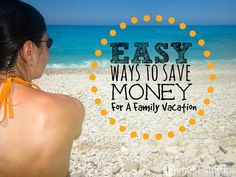Tips On Saving Money For A Family Vacation