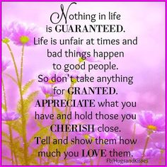 Nothing Is Guaranteed In Life Dont Take Anything For Granted Appreciate What You Have Cherish Those Close To You Monday Morning Quotes, Cute Good Morning Quotes, Good Morning Inspirational Quotes, Morning Greetings Quotes, Good Morning Messages, Morning Images, Sunday Morning, Encouragement Quotes, Faith Quotes