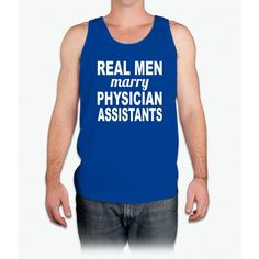 Real Men Marry Physician Assistants - Mens Tank Top