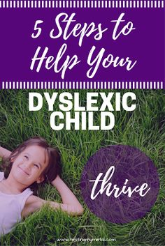 5 Steps You Should Take to Help Your Dyslexic Child Thrive- If you are a parent of a dyslexic child, read this! The Literacy Nest Dyslexia Activities, Dyslexia Strategies, Dyslexia Teaching, Learning Disabilities, Reading Strategies, Teaching Kids, Dyslexia Signs Of, Reading Lessons, Creative Teaching