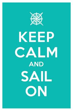 keep calm and sail on by manishmansinh, via Flickr