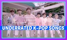 UNDERRATED K-POP SONGS (PART 13)