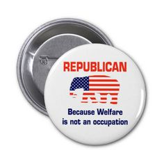 Funny Republican - Welfare Button