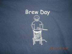 """Bought this for my husband off of eBay.com this past Christmas, he thinks it's great! The guy who has/makes them still has some to sell. Look him up! Type in """"brew day shirt."""""""