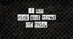 I am sick and tired of being stressed and never having any fun in my life