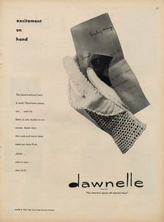 There's excitement on hand! Dawnelle gloves ad, 1947. #vintage #gloves #1940s #ads #fashion