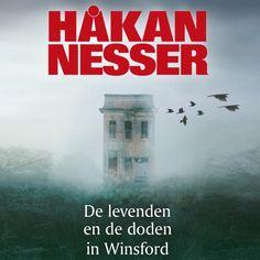 De levenden en de doden in Winsford | Håkan Nesser: Maria betrekt een afgelegen Engelse cottage. Gaandeweg blijkt dat ze vreselijke…