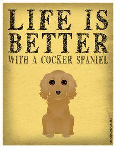 Life is Better with a Cocker Spaniel Art Print 11x14 - Custom Dog Print. $29.00, via Etsy.