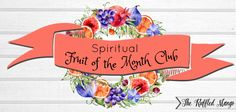 Spiritual Fruit of the Month Club