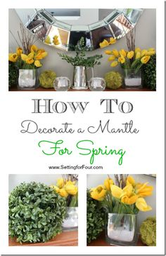 Easy tips on how to decorate a beautiful mantle for spring!  Get the step-by-step how to here!www.SettingforFour.com #decor #design #home #diy