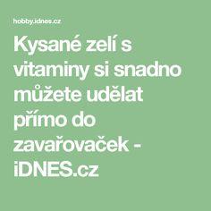 Kysané zelí s vitaminy si snadno můžete udělat přímo do zavařovaček - iDNES.cz