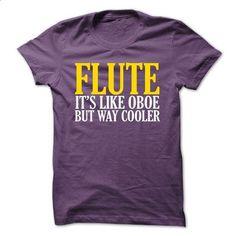 Flute Like Oboe But Way Cooler - #teestars #geek t shirts. PURCHASE NOW => https://www.sunfrog.com/Music/Flute-Like-Oboe-But-Way-Cooler.html?id=60505