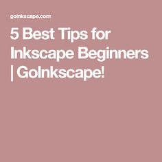 5 Best Tips for Inkscape Beginners | GoInkscape!