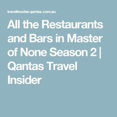 All the Restaurants and Bars in Master of None Season 2 | Qantas Travel Insider