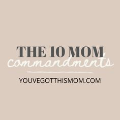 """Ever wonder how to use the Bible for Biblical motherhood? Check out my 10 Mom """"commandments."""""""