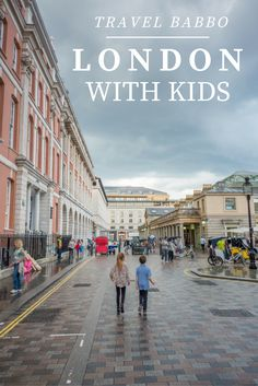 London with Kids: London is extremely kid-friendly. Here are ten tips to doing it right.