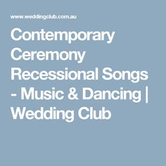 Contemporary Ceremony Recessional Songs - Music & Dancing | Wedding Club