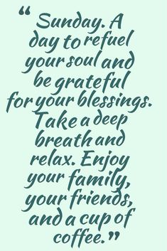 inspirational and blessed Sunday Quotes and Sayings with pictures for a happy Sunday. Here is Best collection of Sunday quotes Blessed Sunday Quotes, Sunday Morning Quotes, Sunday Quotes Funny, Good Day Quotes, Quote Of The Day, Sunday Scaries, Sunday Funday, Enjoy Your Day Quotes, Rest Day Quotes