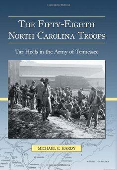 The Fifty-Eighth North Carolina Troops: Tar Heels in the Army of Tennessee, http://www.amazon.com/dp/0786434384/ref=cm_sw_r_pi_awd_U8zmsb16E2ZRG