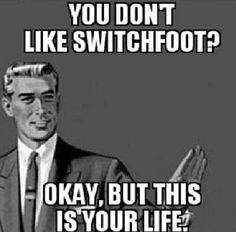 I just can't... ~ Switchfoot. Lol.