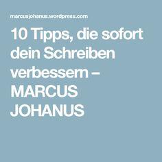 10 Tipps, die sofort dein Schreiben verbessern – MARCUS JOHANUS