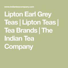 Lipton Earl Grey Teas | Lipton Teas | Tea Brands | The Indian Tea Company Teas Tea, Tea Brands, Tea Companies, Earl Grey Tea, Lipton, Brand Me, My Tea, Indian