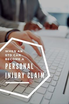 When an #STD Can Become a Personal Injury Claim in Court - If you think you've got a personal injury case from a negligent STD infection, see how you could receive settlement or litigate in #CoachellaValley.