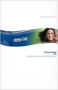 #catalog #cover Good Life Inc. - Innovative Products - Good Life® Product Catalog