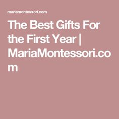 The Best Gifts For the First Year   MariaMontessori.com