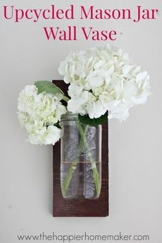 Upcycled Mason Jar Wall Vase